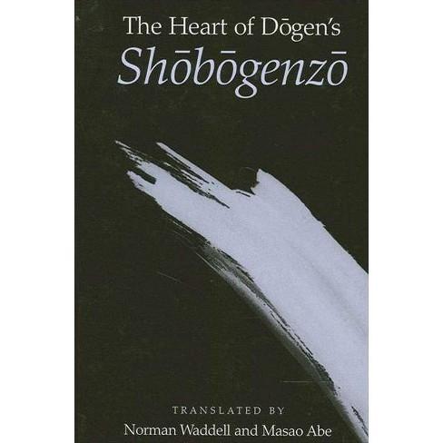 The Heart of Dogen's Shobogenzo - (Paperback) - image 1 of 1