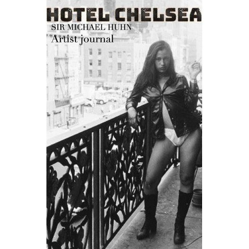 Hotel Chelsea Drawing Journal - by  Sir Michael Huhn & Michael Huhn (Paperback) - image 1 of 1