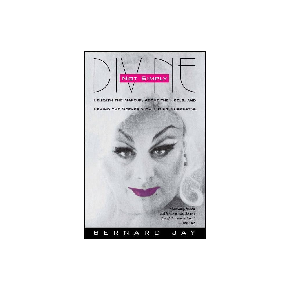 Not Simply Divine By Bernard Jay Paperback