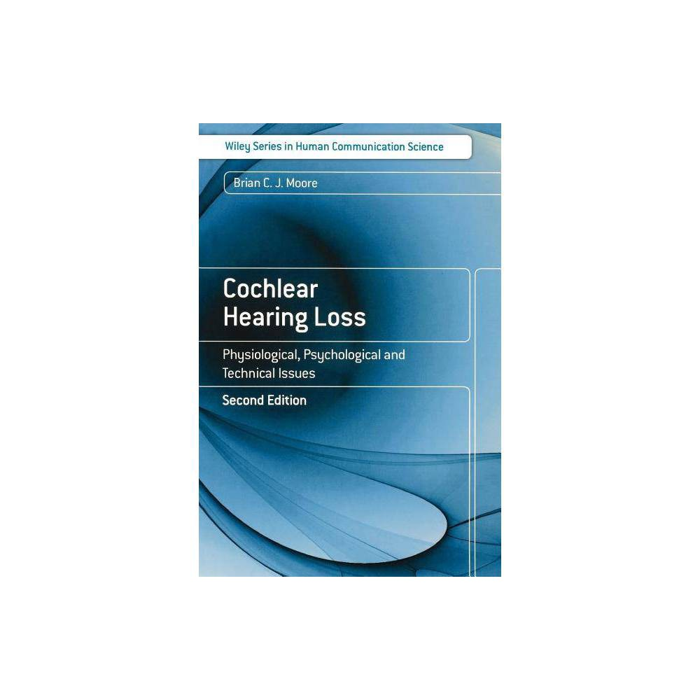 Cochlear Hearing Loss 2e 2nd Edition By Brian C J Moore Paperback