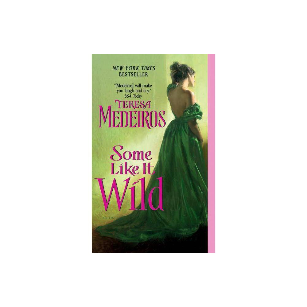Image of Some Like It Wild - by Teresa Medeiros (Paperback)