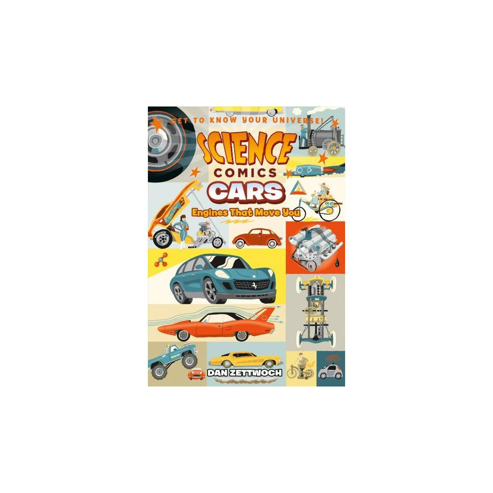 Cars : Engines That Move You - (Science Comics) by Dan Zettwoch (Hardcover)