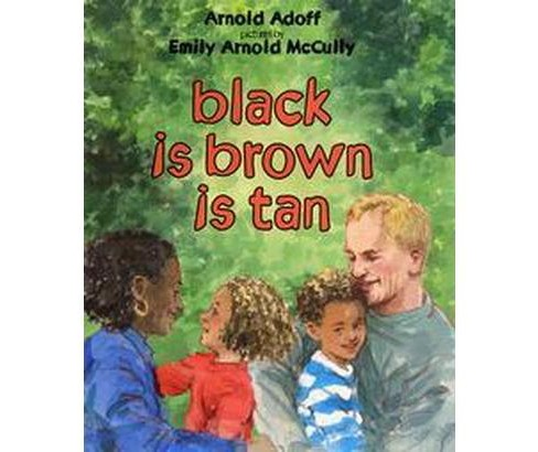 Black Is Brown Is Tan (Hardcover) (Arnold Adoff) - image 1 of 1