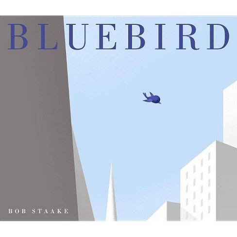 Bluebird - by  Bob Staake (Hardcover) - image 1 of 1