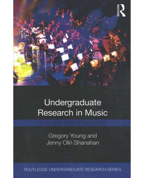 Undergraduate Research in Music : A Guide for Students -  (Paperback) - image 1 of 1