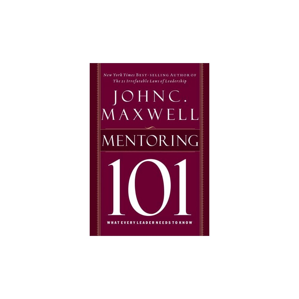 Mentoring 101 : What Every Leader Needs to Know (Unabridged) (CD/Spoken Word) (John C. Maxwell)