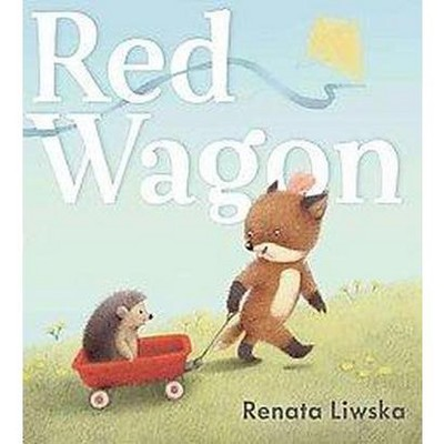 Red Wagon (School And Library)(Renata Liwska)