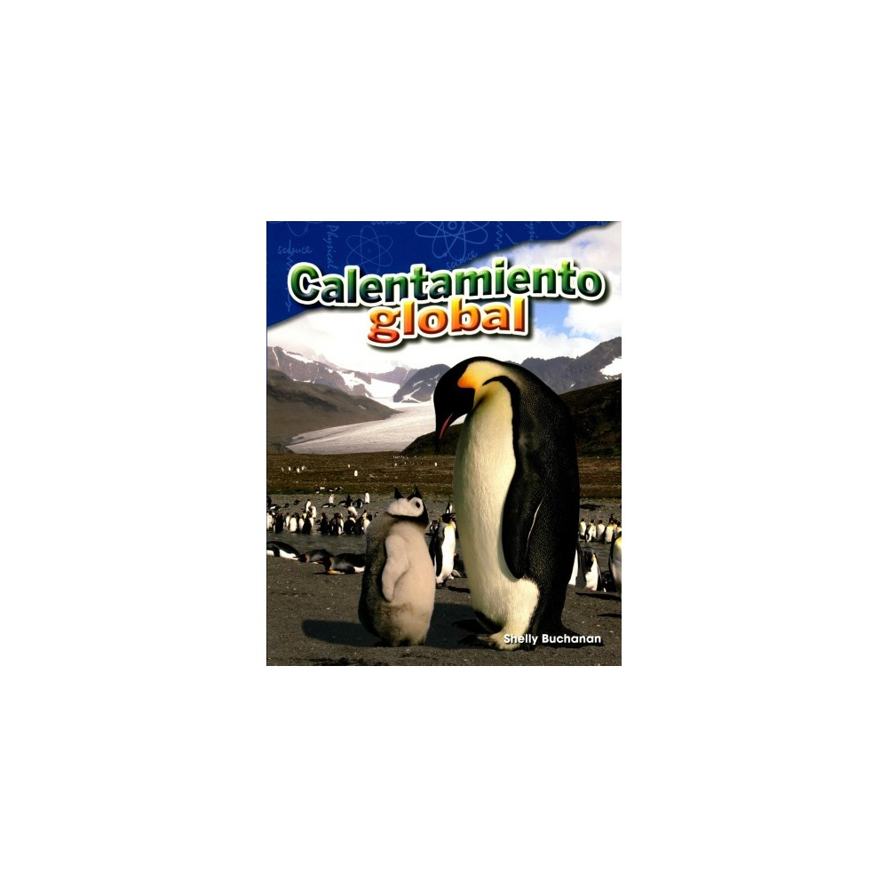 Calentamiento global/ Global Warming (Paperback) (Shelly Buchanan) Calentamiento global/ Global Warming (Paperback) (Shelly Buchanan)