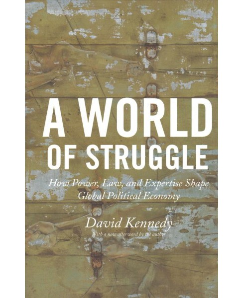 World of Struggle : How Power, Law, and Expertise Shape Global Political Economy -  Reprint (Paperback) - image 1 of 1