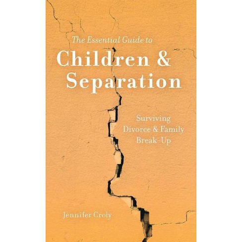 The Essential Guide to Children & Separation - by  Jennifer Croly (Paperback) - image 1 of 1