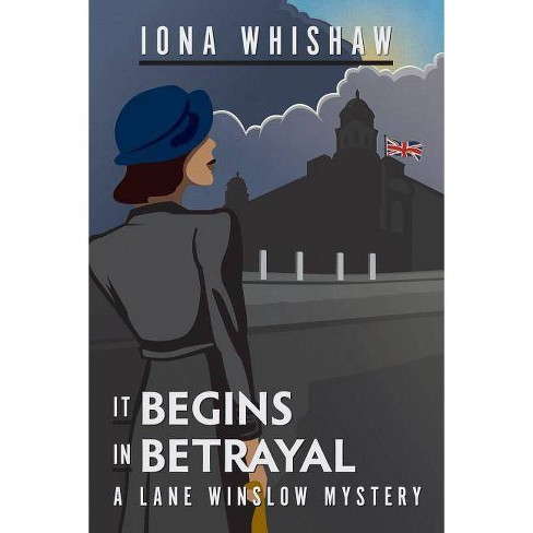 It Begins in Betrayal - (Lane Winslow Mystery) by  Iona Whishaw (Paperback) - image 1 of 1