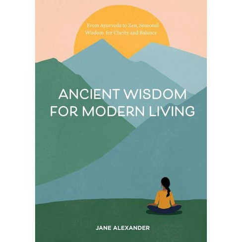 Ancient Wisdom for Modern Living - by  Jane Alexander (Hardcover) - image 1 of 1