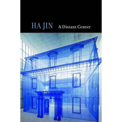 A Distant Center - by  Ha Jin (Hardcover) - image 1 of 1