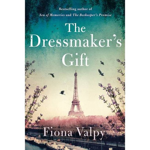 The Dressmaker's Gift - by  Fiona Valpy (Paperback) - image 1 of 1