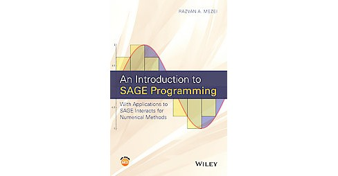 Introduction to SAGE Programming : With Applications to SAGE Interacts for Numerical Methods (Hardcover) - image 1 of 1