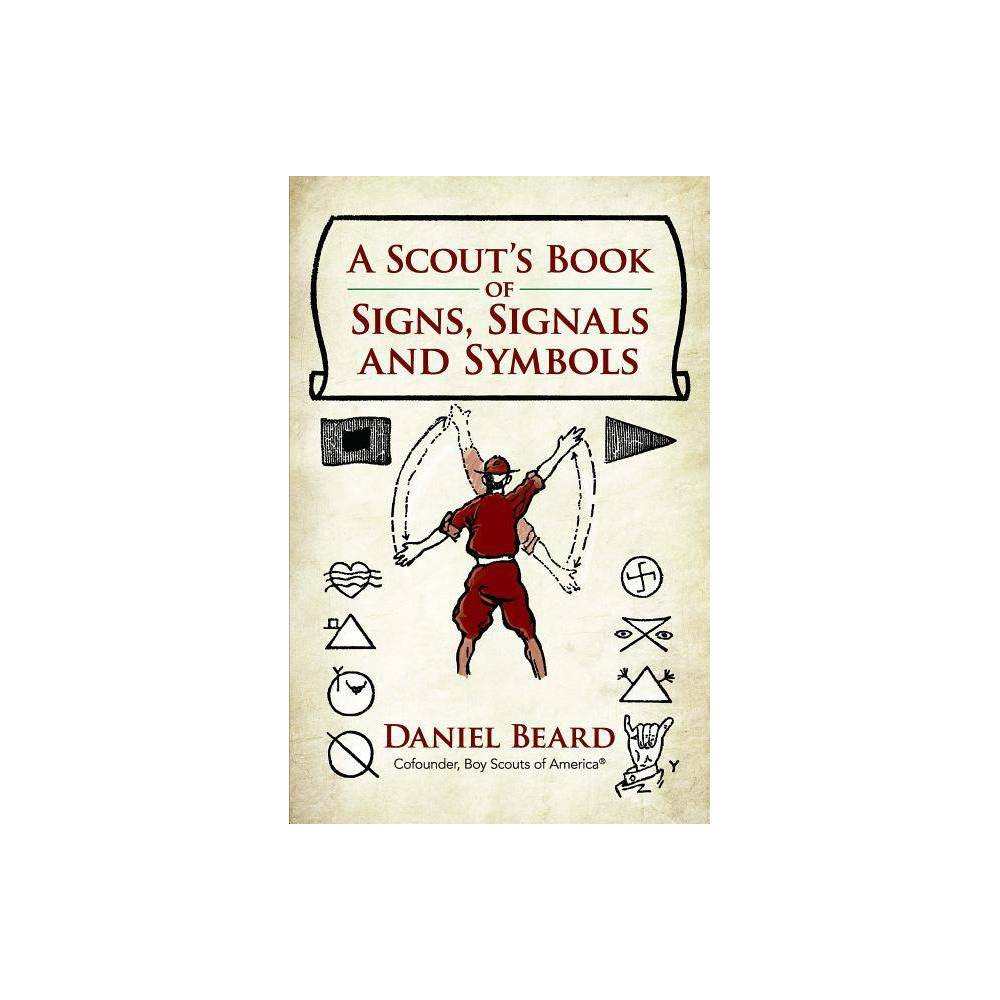 A Scout S Book Of Signs Signals And Symbols By Daniel Beard Paperback