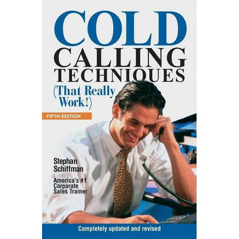 Cold Calling Techniques 5th Edition - 5 Edition by  Stephan Schiffman (Paperback) - image 1 of 1
