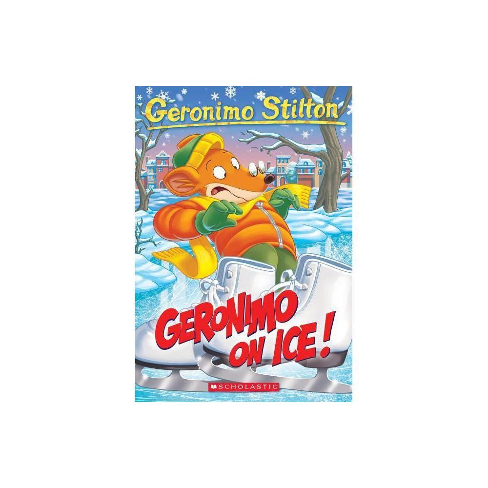 Geronimo On Ice Geronimo Stilton 71 71 Paperback