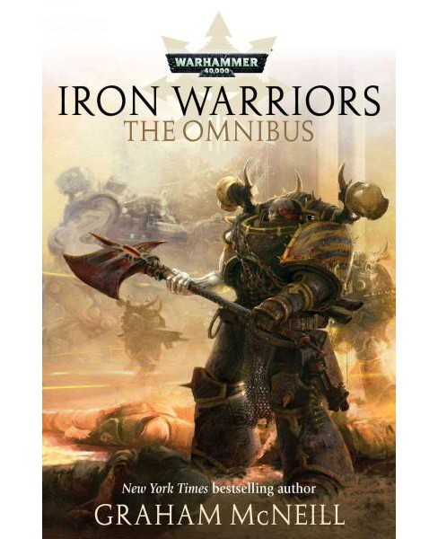 Iron Warriors : The Omnibus (Paperback) (Graham McNeill) - image 1 of 1