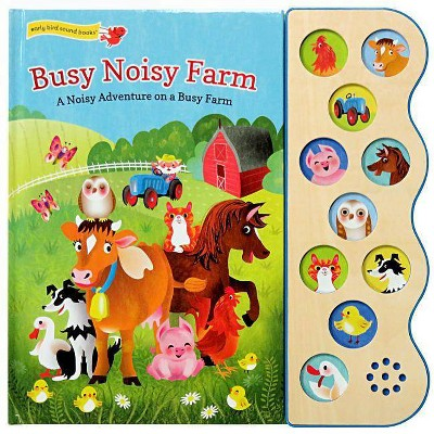 Busy Noisy Farm - (Interactive Early Bird Children's Song Book with 10 Sing-Along Tunes) by  Julia Lobo (Board Book)