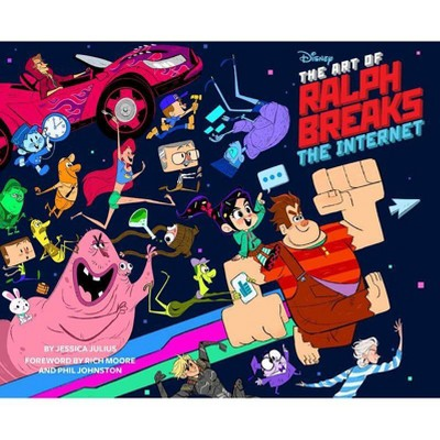 The Art of Ralph Breaks the Internet: Wreck-It Ralph 2 - by  Jessica Julius (Hardcover)
