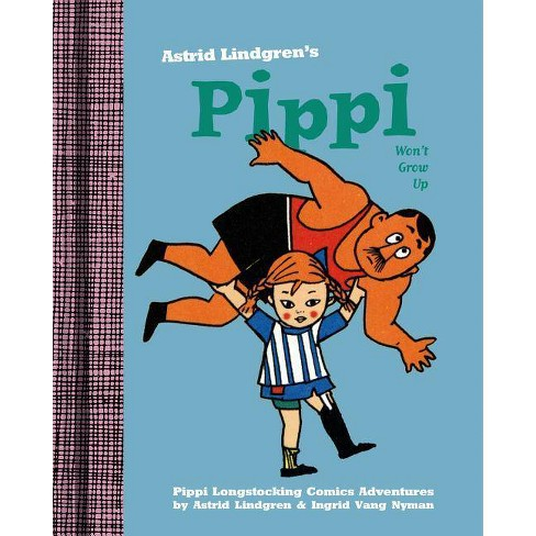 Pippi Won't Grow Up - by  Astrid Lindgren & Ingrid Nyman (Hardcover) - image 1 of 1