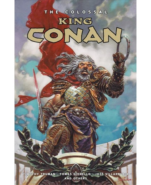 Colossal King Conan -  by Timothy Truman (Hardcover) - image 1 of 1