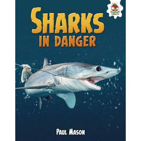 Sharks in Danger - (Wild World of Sharks) by  Paul Mason (Hardcover) - image 1 of 1