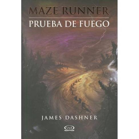 Prueba de Fuego - (Maze Runner Trilogy) by  James Dashner (Paperback) - image 1 of 1
