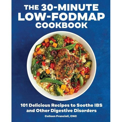 The 30-Minute Low-Fodmap Cookbook - by  Colleen Francioli (Paperback) - image 1 of 1