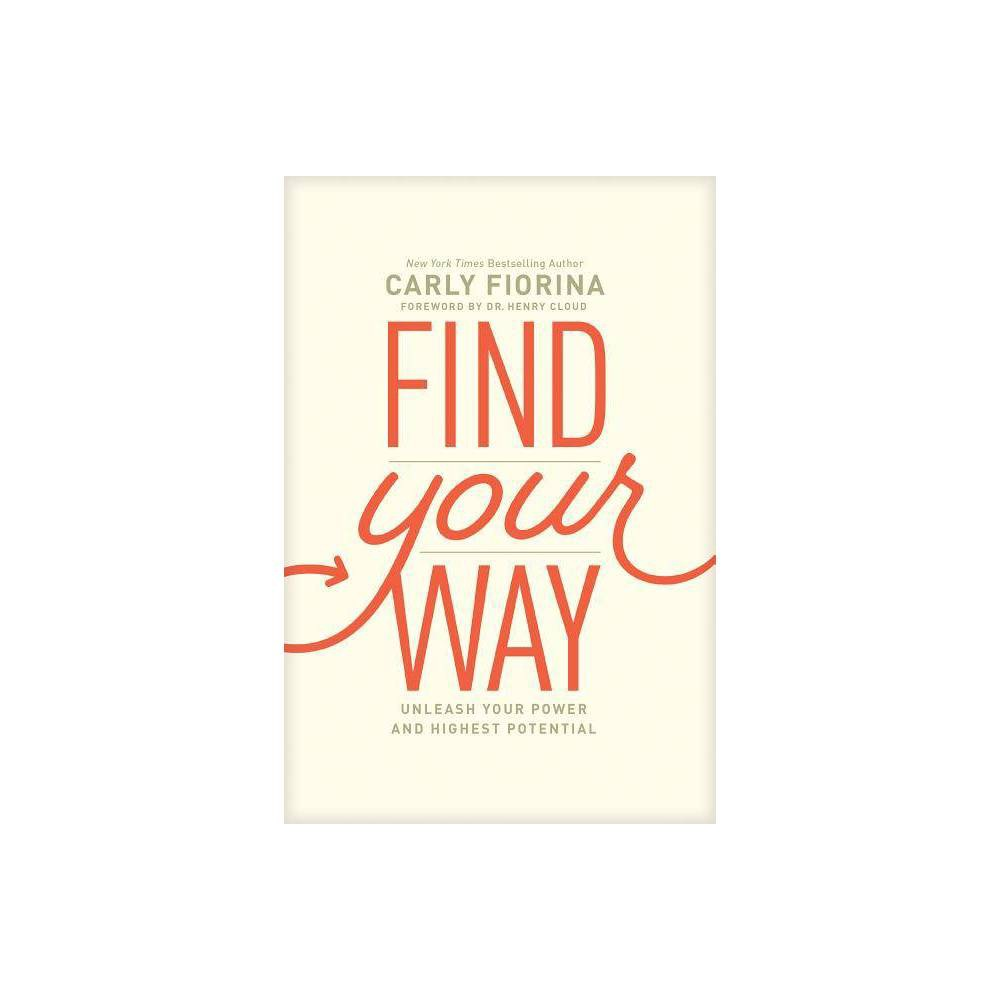 Find Your Way By Carly Fiorina Hardcover