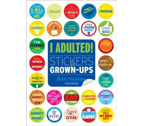 I Adulted! : Stickers for Grown-ups (Paperback) (Robb Pearlman) - image 1 of 1