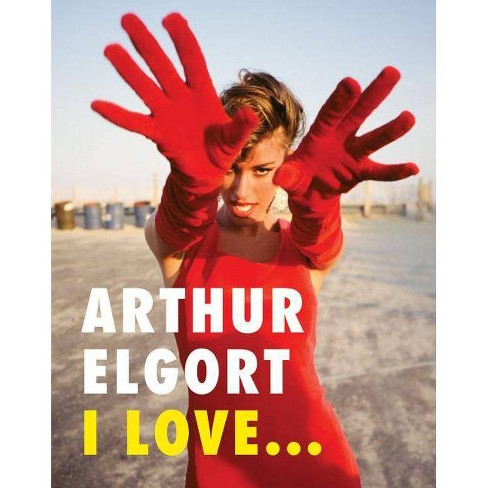 Arthur Elgort: I Love... - (Paperback) - image 1 of 1
