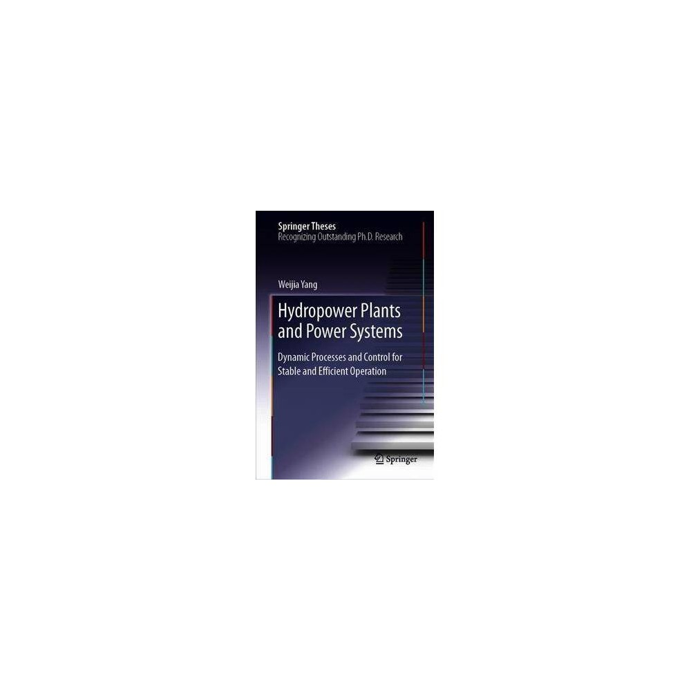 Hydropower Plants and Power Systems - (Springer Theses) by Weijia Yang (Hardcover)