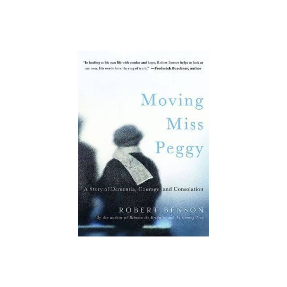 Moving Miss Peggy By Robert Benson Hardcover