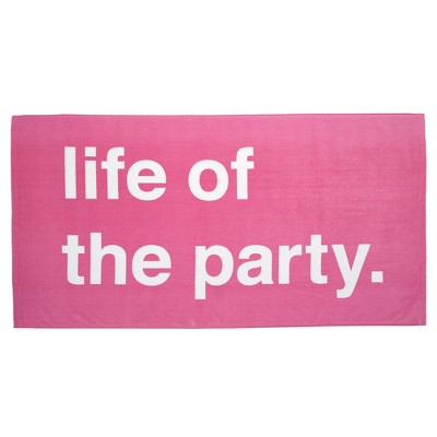 Life Of The Party Beach Towel Pink