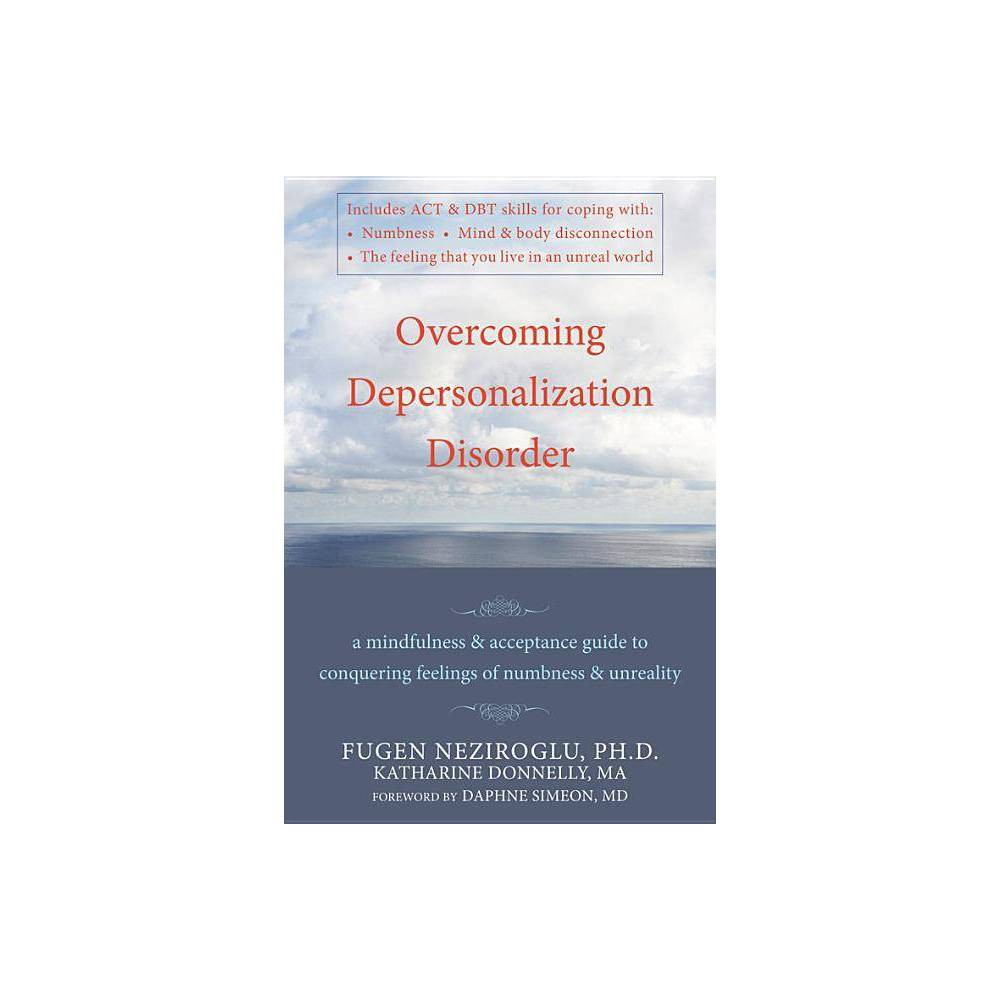 Overcoming Depersonalization Disorder By Katharine Donnelly Fugen Neziroglu Paperback