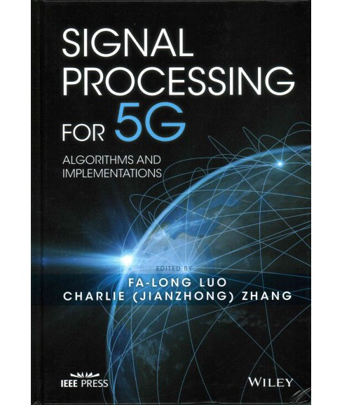 Signal Processing for 5G : Algorithms and Implementations (Hardcover) - image 1 of 1