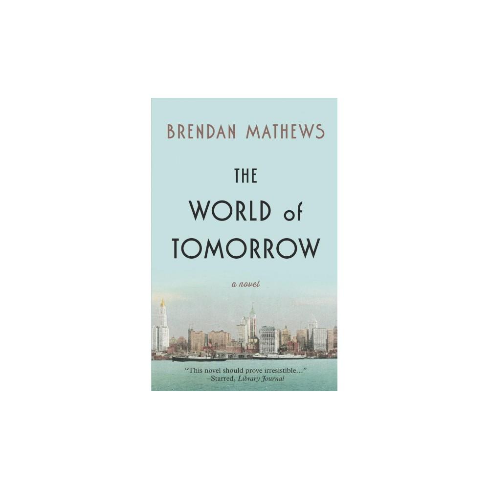 World of Tomorrow - Large Print by Brendan Mathews (Hardcover)