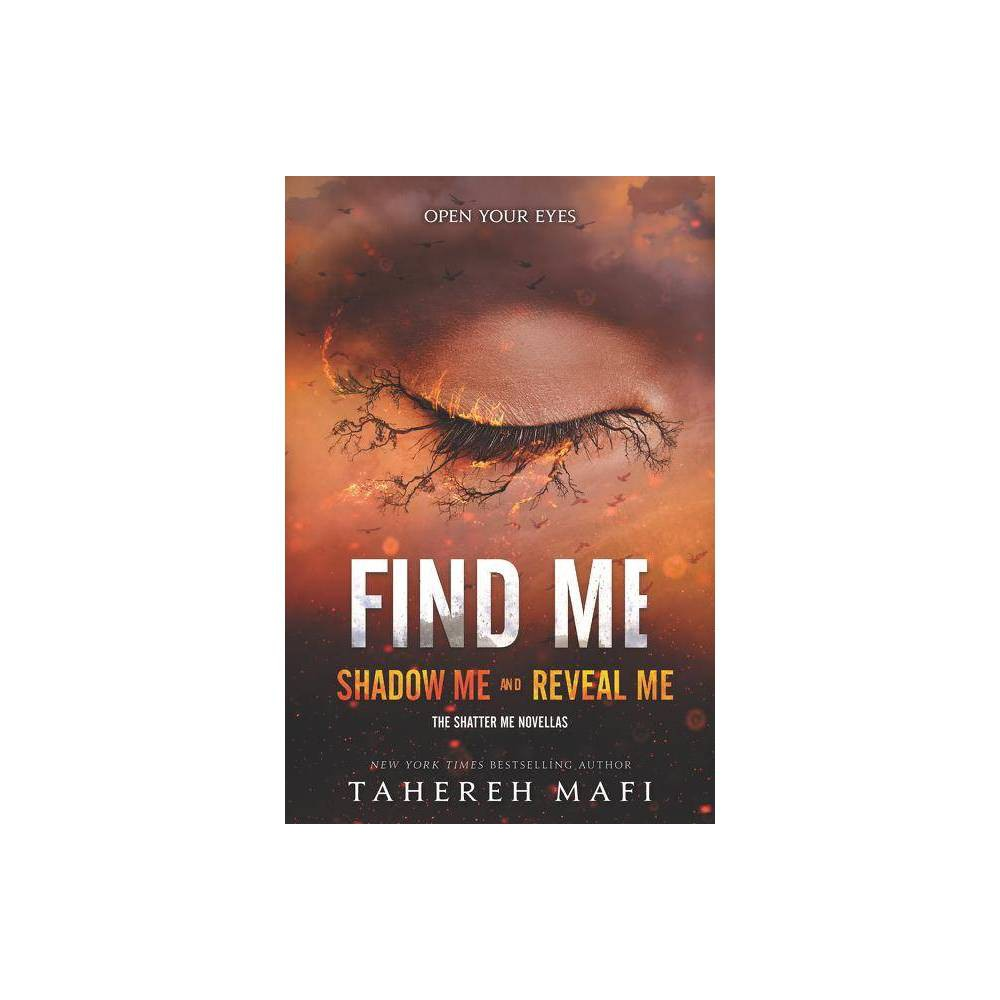 Find Me Shatter Me Novella By Tahereh Mafi Paperback