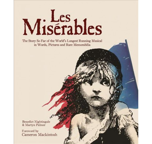 Les Miserables : The Story of the World's Longest Running Musical in Words, Pictures and Rare - image 1 of 1