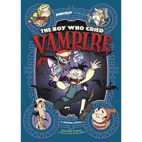 The Boy Who Cried Vampire - (Far Out Fables) by  Benjamin Harper (Paperback) - image 1 of 1
