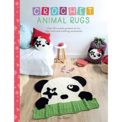 Crochet Animal Rugs - by Ira Rott (Paperback)
