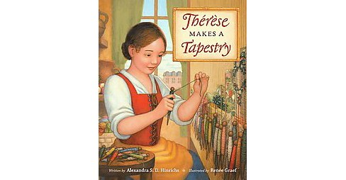 Therèse Makes a Tapestry (Hardcover) (Alexandra S. D. Hinrichs) - image 1 of 1