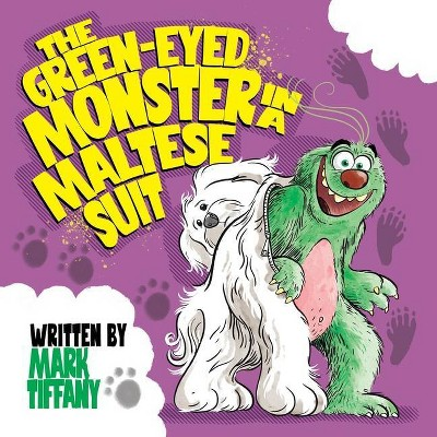 The Green-eyed Monster in a Maltese Suit - by  Mark Tiffany (Paperback)