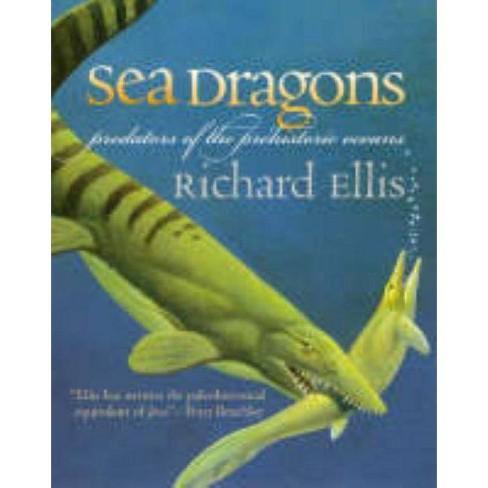 Sea Dragons - by  Richard Ellis (Paperback) - image 1 of 1