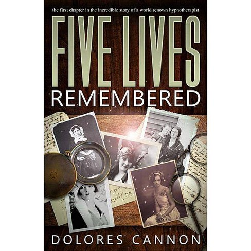 Five Lives Remembered - by  Dolores Cannon (Paperback) - image 1 of 1
