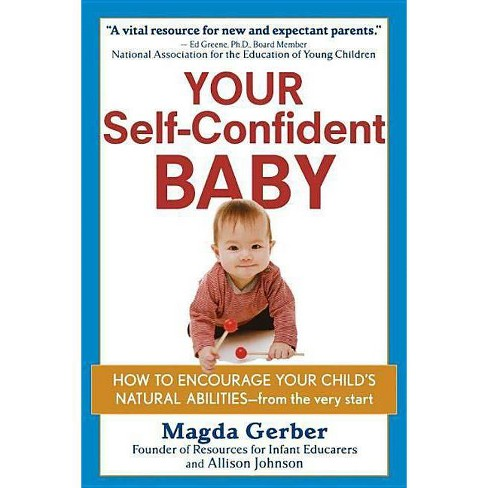 Your Self-Confident Baby - by  Magda Gerber & Allison Johnson (Paperback) - image 1 of 1