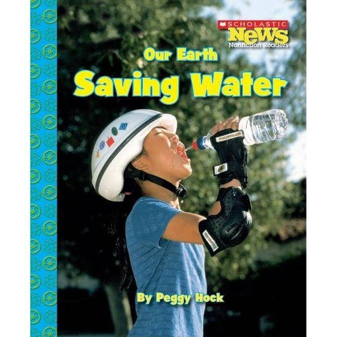 Our Earth: Saving Water - (Our Earth (Children's Press)) by  Peggy Hock (Paperback) - image 1 of 1
