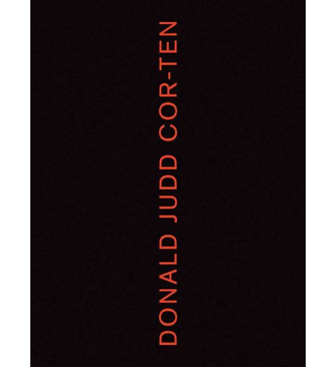 Donald Judd Cor-ten (Hardcover) - image 1 of 1